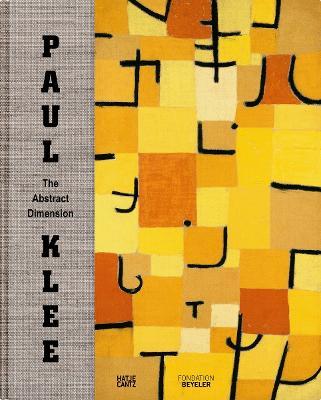 Paul Klee: The Abstract Dimension by Anna Szech fur die Fondation Beyeler, Riehen/Basel