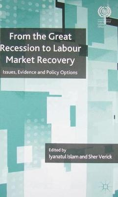 From the Great Recession to Labour Market Recovery by Iyanatul Islam