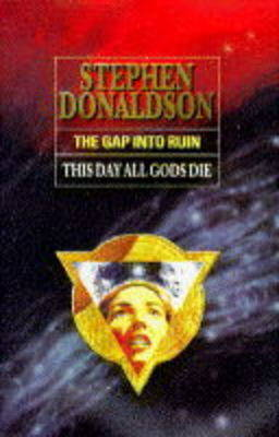 Gap into Ruin: This Day All Gods Die by Stephen Donaldson