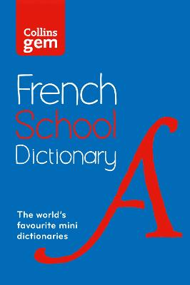 Collins Gem French School Dictionary by Collins Dictionaries