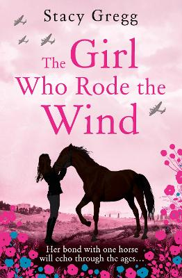 The Girl Who Rode the Wind by Stacy Gregg