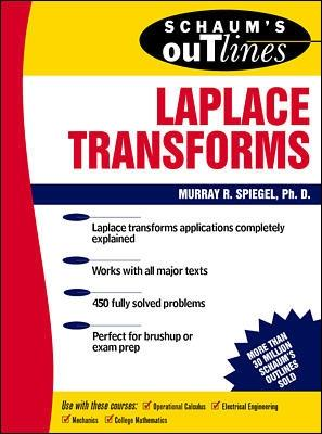 Schaum's Outline of Laplace Transforms by Murray Spiegel