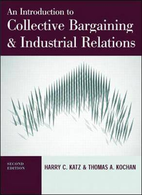 Introduction to Collective Bargaining and Industrial Relations by Harry Charles Katz