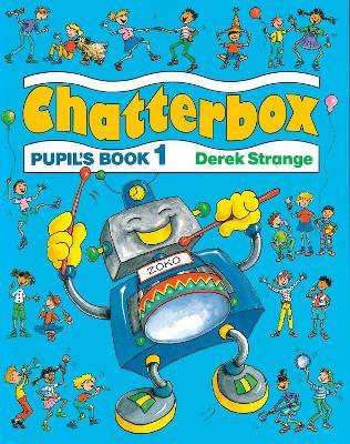 Chatterbox: Level 1: Pupil's Book by Derek Strange