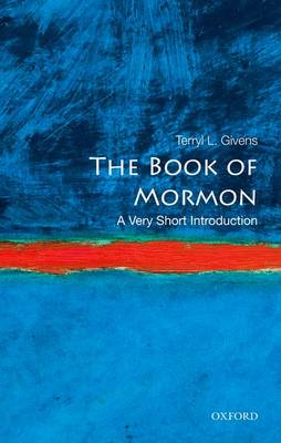 The Book of Mormon: A Very Short Introduction by Terryl L. Givens
