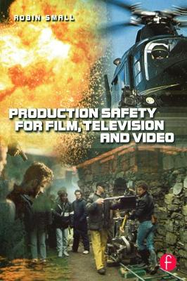Production Safety for Film, Television and Video book