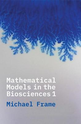 Mathematical Models in the Biosciences I book