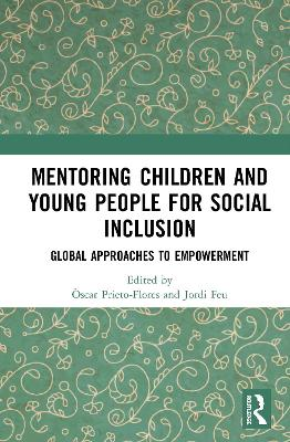 Mentoring Children and Young People for Social Inclusion: Global Approaches to Empowerment by Oscar Prieto-Flores