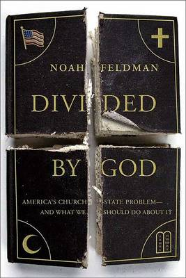 Divided by God by Noah Feldman