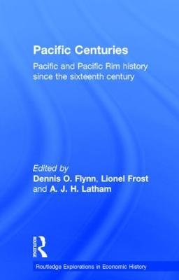Pacific Centuries by Dennis O. Flynn