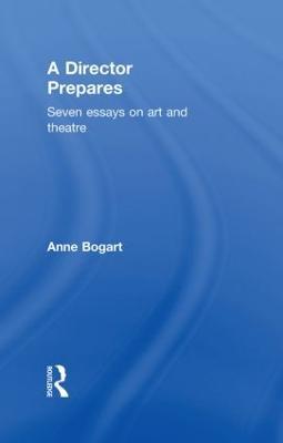 Director Prepares by Anne Bogart