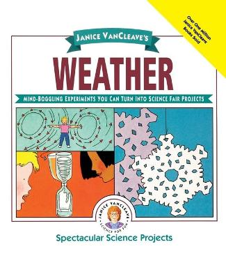 Janice Vancleave's Weather by Janice VanCleave