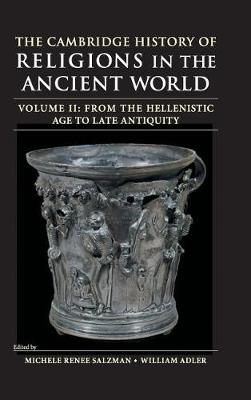 The Cambridge History of Religion in the Ancient World  Volume 2 by William Adler