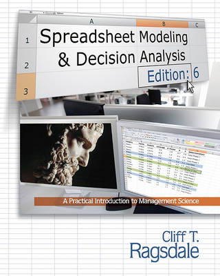 Spreadsheet Modeling & Decision Analysis: A Practical Introduction to Management Science (with Essential Resources Printed Access Card) by Cliff Ragsdale