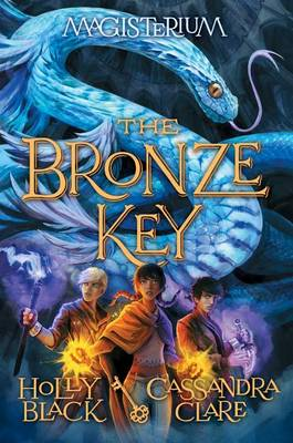 The Bronze Key (Magisterium #3) by Holly Black