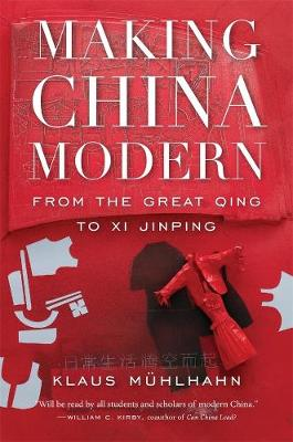 Making China Modern: From the Great Qing to Xi Jinping book
