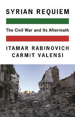 Syrian Requiem: The Civil War and Its Aftermath book