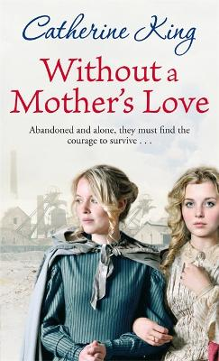 Without A Mother's Love by Catherine King