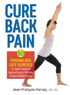 Cure Back Pain by Jean-Francois Harvey