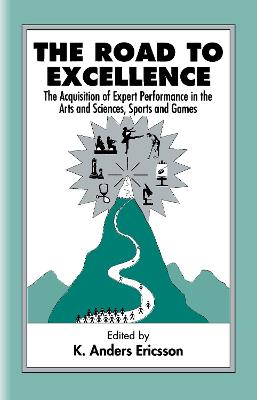 Road to Excellence by K. Anders Ericsson