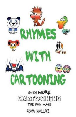 Rhymes with Cartooning by Adam Wallace