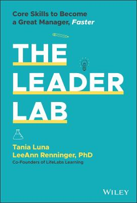 The Leader Lab: Core Skills to Become a Great Manager, Faster book