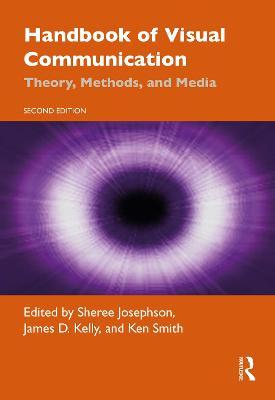 Handbook of Visual Communication: Theory, Methods, and Media by Sheree Josephson