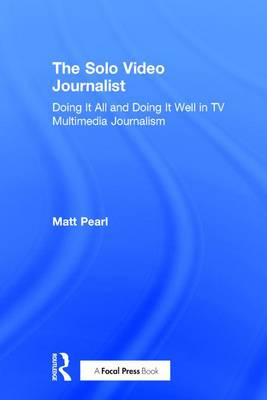 Solo Video Journalist by Matt Pearl