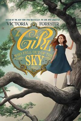 The Girl Who Fell Out of the Sky by Victoria Forester