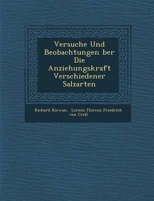 Versuche Und Beobachtungen Ber Die Anziehungskraft Verschiedener Salzarten book