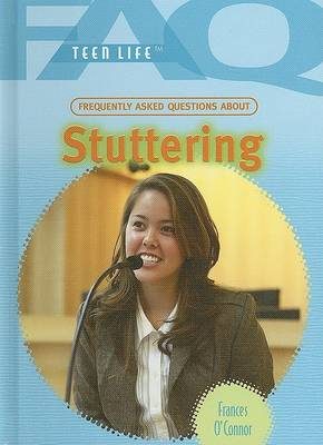 Frequently Asked Questions about Stuttering by Frances O'Connor