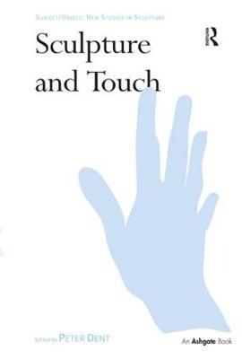 Sculpture and Touch by Peter Dent