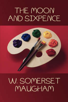 Moon and Sixpence by W. Somerset Maugham, Fiction, Classics by W Somerset Maugham