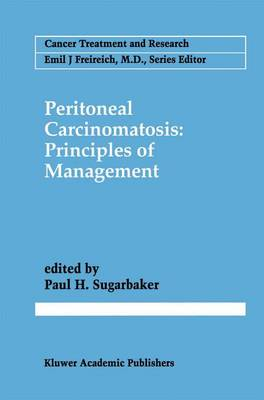Peritoneal Carcinomatosis: Principles of Management by Paul H. Sugarbaker