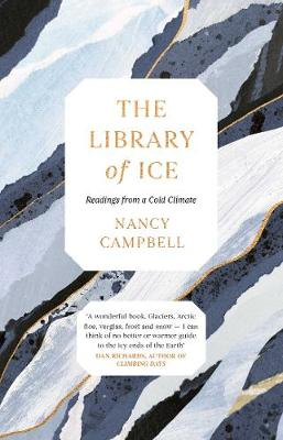 The Library of Ice: Readings from a Cold Climate by Nancy Campbell