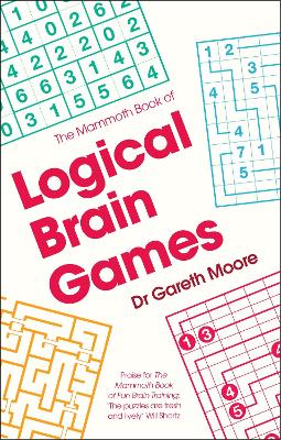 The Mammoth Book of Logical Brain Games by Dr Gareth Moore