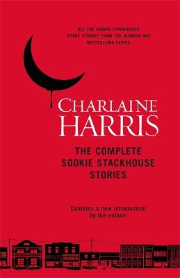 Complete Sookie Stackhouse Stories by Charlaine Harris