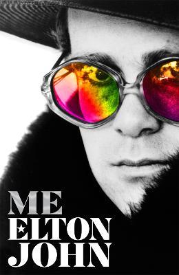 Me: Elton John Official Autobiography by Elton John
