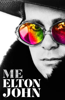 Me: Elton John Official Autobiography by Elton John