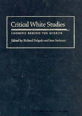 Critical White Studies by Richard Delgado