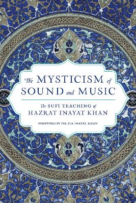Mysticism Of Sound And Music by Hazrat Inayat Khan