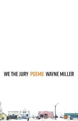 We the Jury: Poems by Wayne Miller