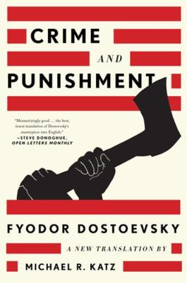 Crime and Punishment: A New Translation by Fyodor Dostoevsky
