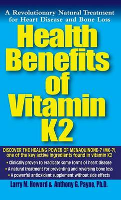 Health Benefits of Vitamin K2 by Larry M Howard