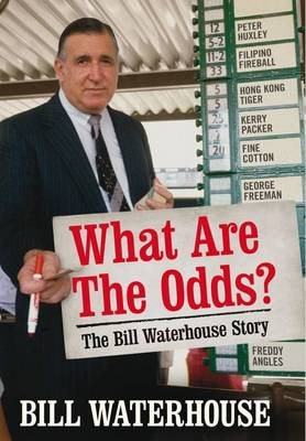 What Are The Odds? The Bill Waterhouse Story by Bill Waterhouse