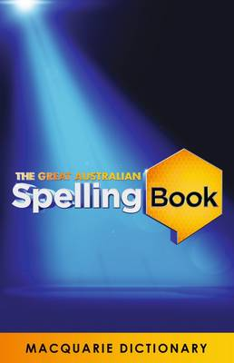 The Great Australian Spelling Book by Macquarie Dictionary