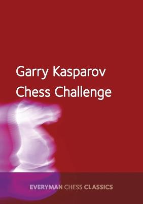 Garry Kasparov's Chess Challenge by Garry Kasparov