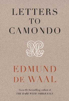 Letters to Camondo by Edmund de Waal