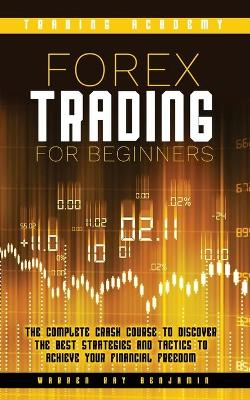 Forex Trading For Beginners by Warren Ray Benjamin