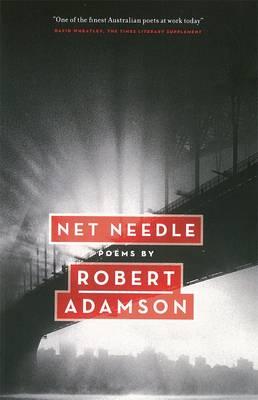 Net Needle by Robert Adamson